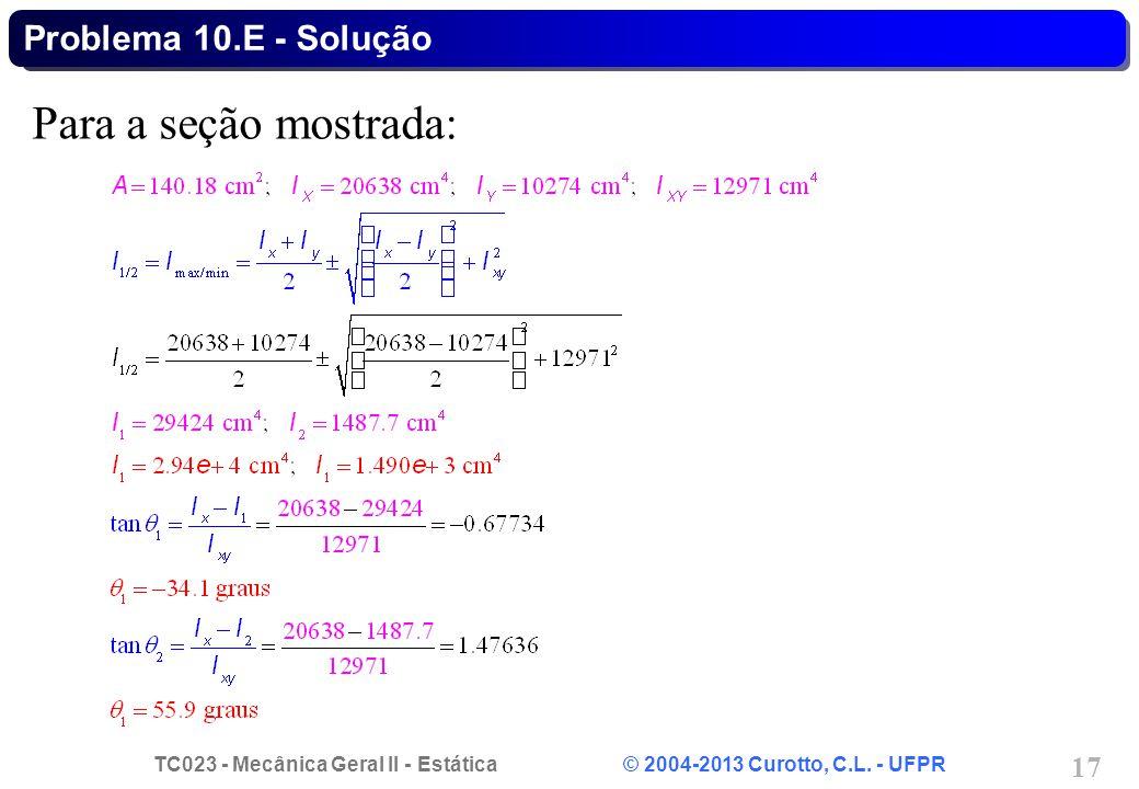 Problema 10.E - Solução Para a seção mostrada: