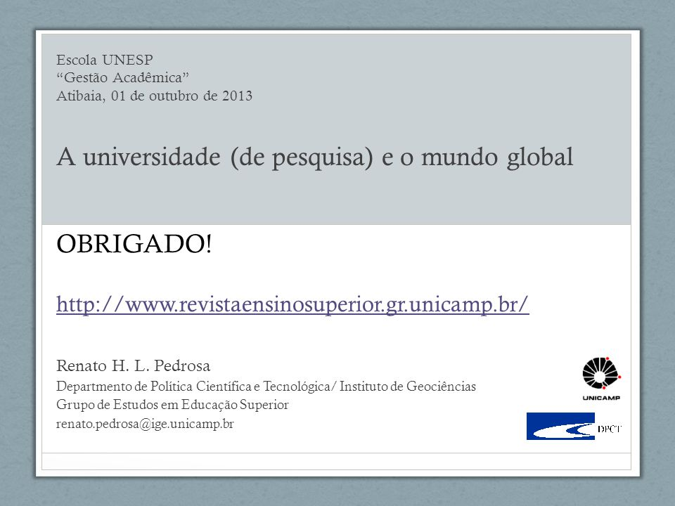 OBRIGADO! http://www.revistaensinosuperior.gr.unicamp.br/