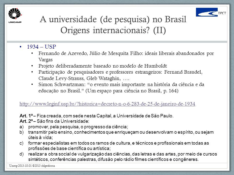 A universidade (de pesquisa) no Brasil Origens internacionais (II)