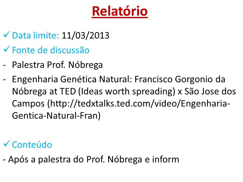 Relatório Data limite: 11/03/2013 Fonte de discussão