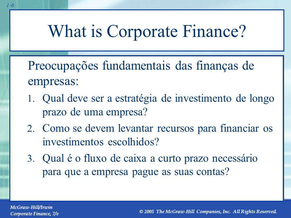 CORPORATE FINANCE The Goal of Corporate Finance: