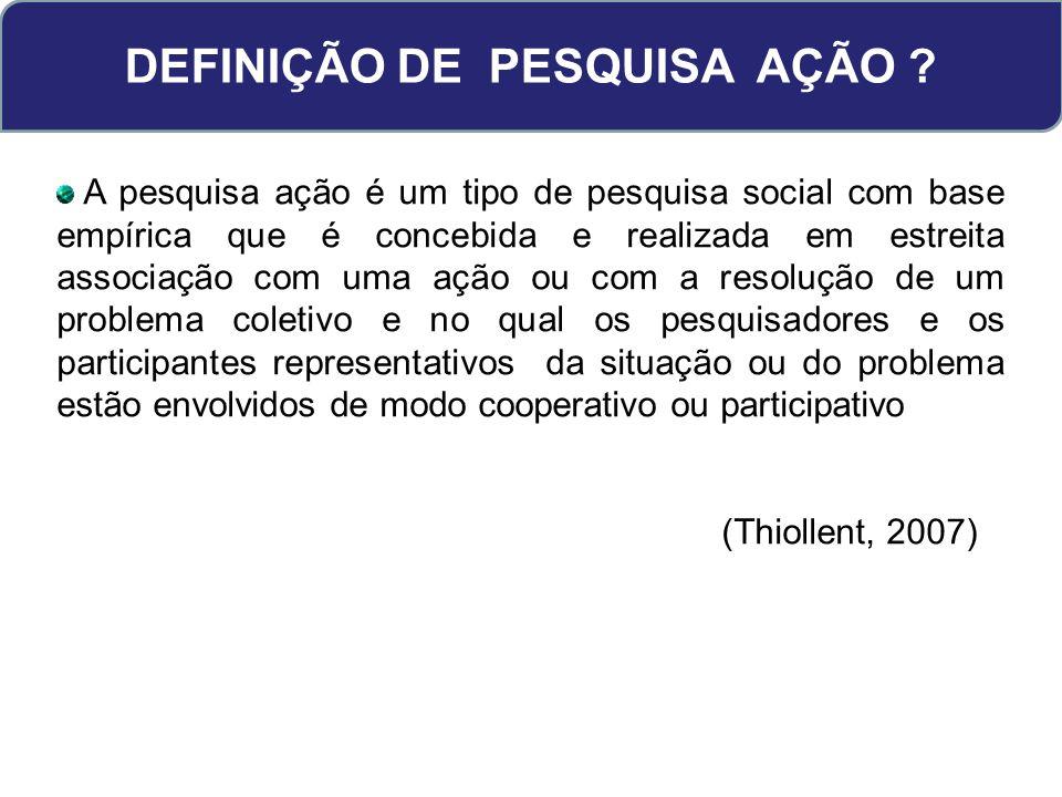 DEFINIÇÃO DE PESQUISA AÇÃO