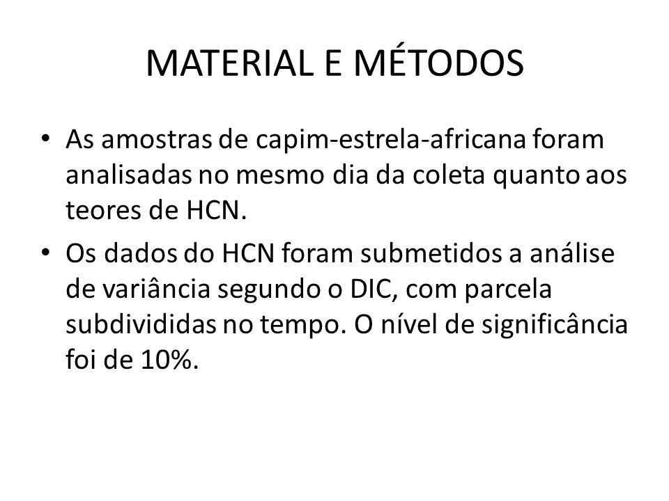 MATERIAL E MÉTODOS As amostras de capim-estrela-africana foram analisadas no mesmo dia da coleta quanto aos teores de HCN.
