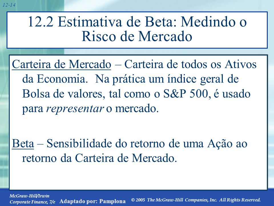 12.2 Estimation of Beta Teoricamente, o cálculo do Beta é direto: