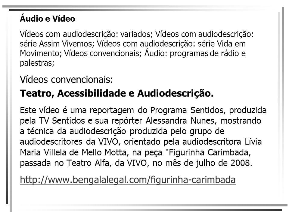 Vídeos convencionais: Teatro, Acessibilidade e Audiodescrição.