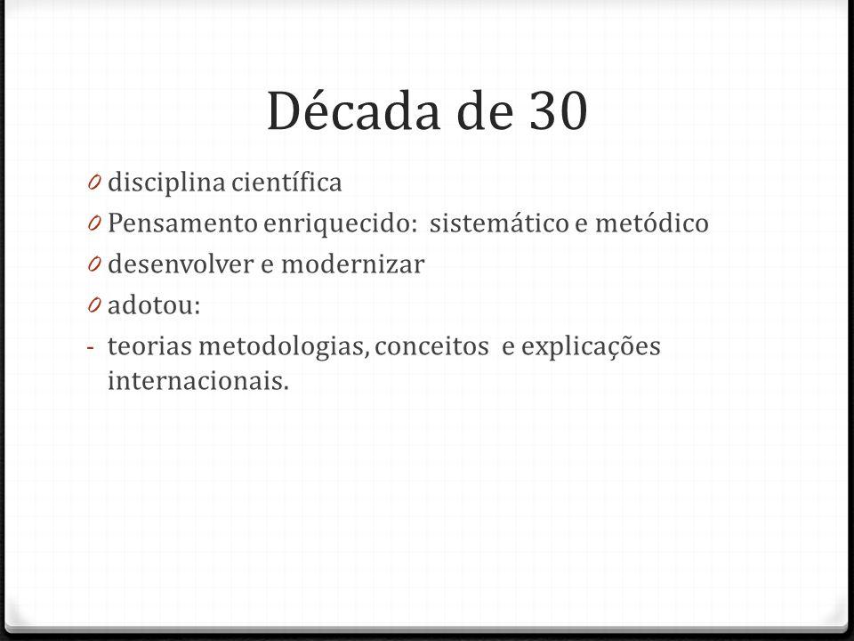 Década de 30 disciplina científica
