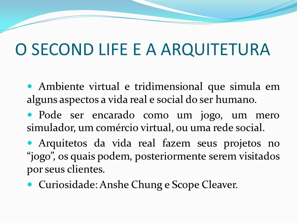 O SECOND LIFE E A ARQUITETURA