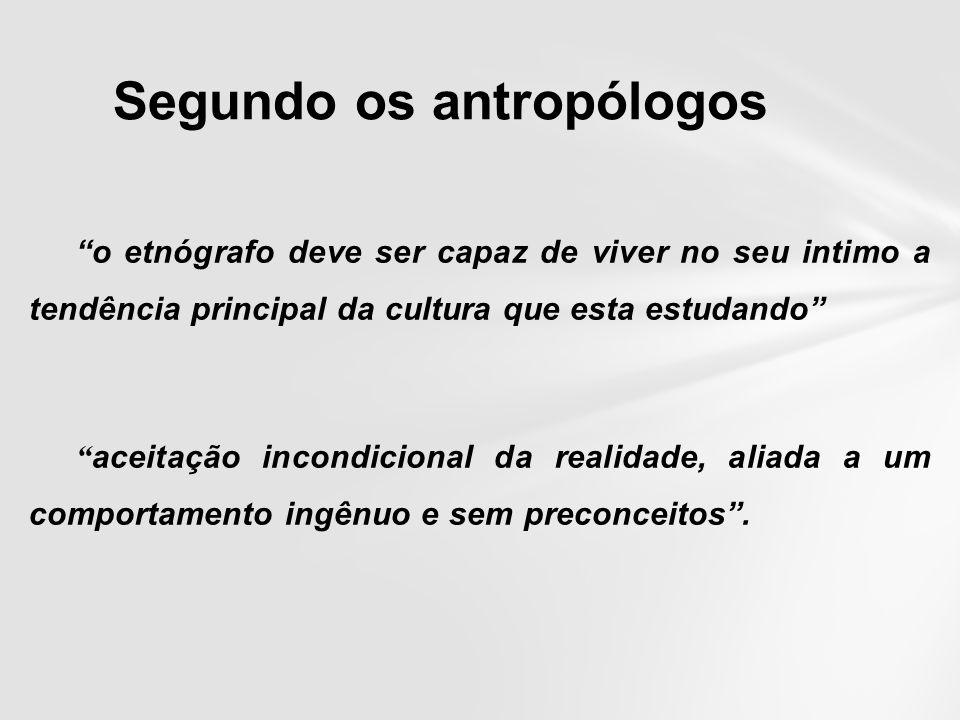 Segundo os antropólogos