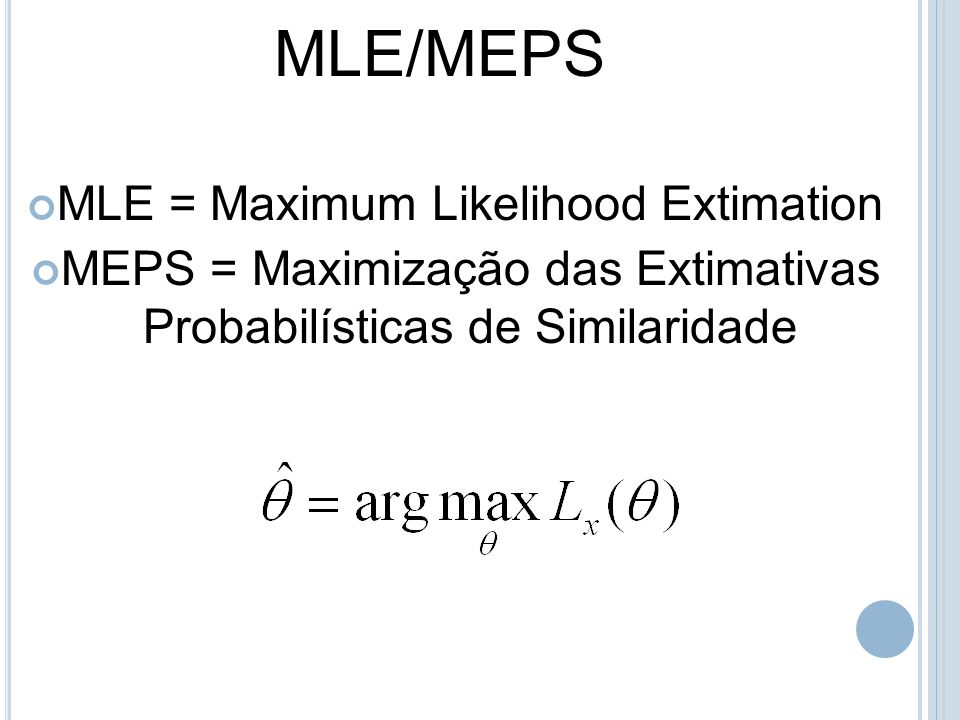 MLE/MEPS MLE = Maximum Likelihood Extimation