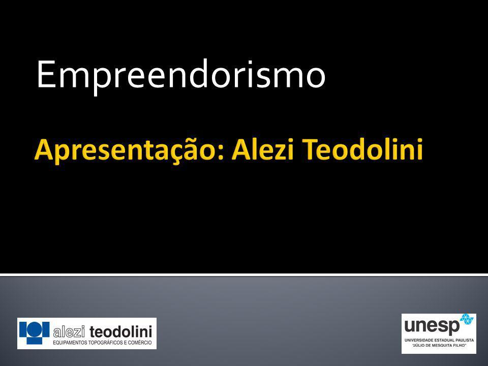 Apresentação: Alezi Teodolini