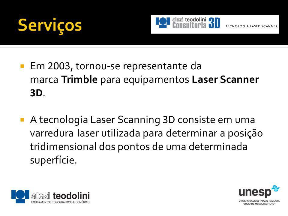 Serviços Em 2003, tornou-se representante da marca Trimble para equipamentos Laser Scanner 3D.