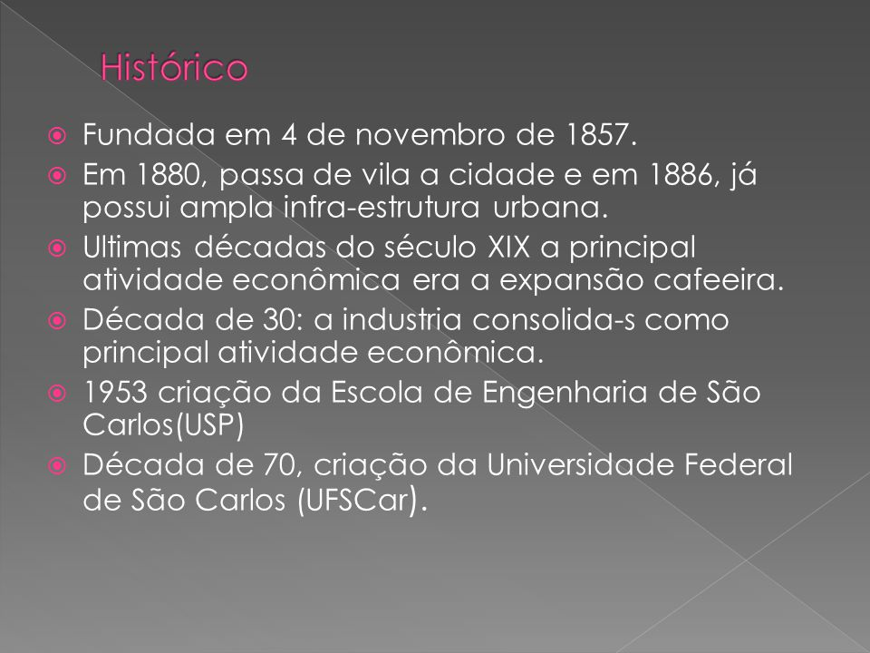 Histórico Fundada em 4 de novembro de 1857.