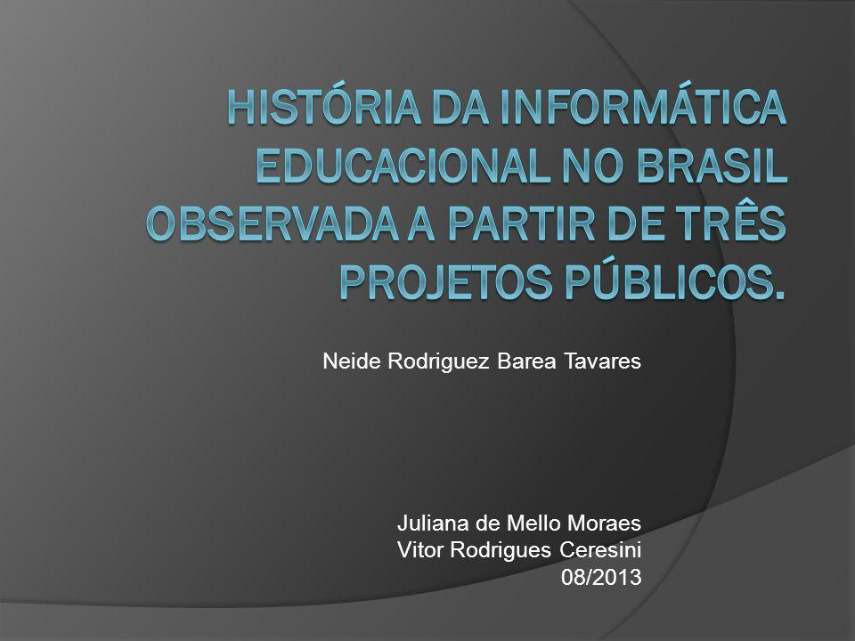 História da informática educacional no Brasil observada a partir de três projetos públicos.