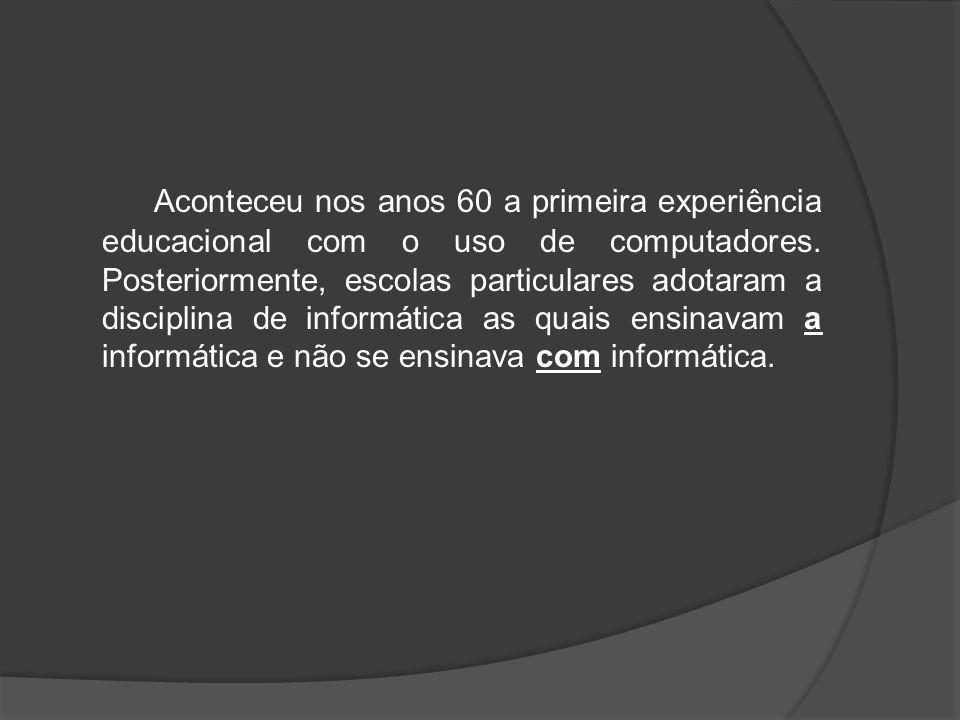 Aconteceu nos anos 60 a primeira experiência educacional com o uso de computadores.