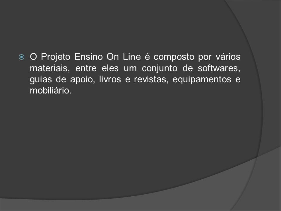 O Projeto Ensino On Line é composto por vários materiais, entre eles um conjunto de softwares, guias de apoio, livros e revistas, equipamentos e mobiliário.
