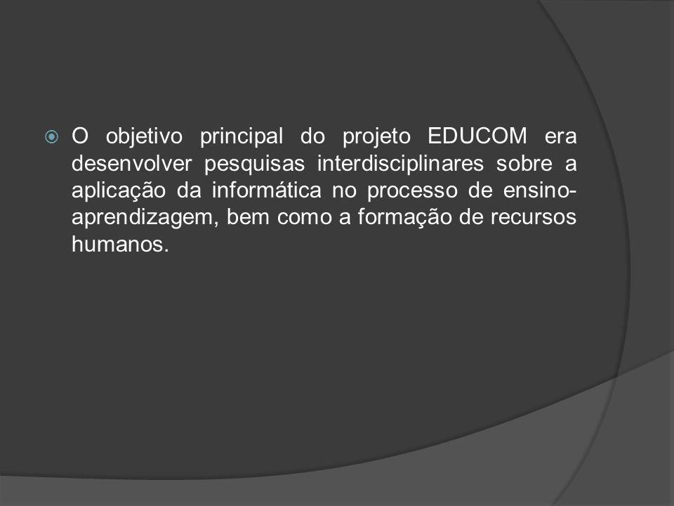 O objetivo principal do projeto EDUCOM era desenvolver pesquisas interdisciplinares sobre a aplicação da informática no processo de ensino-aprendizagem, bem como a formação de recursos humanos.