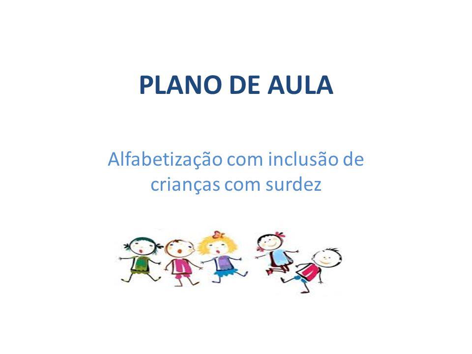 Alfabetização com inclusão de crianças com surdez
