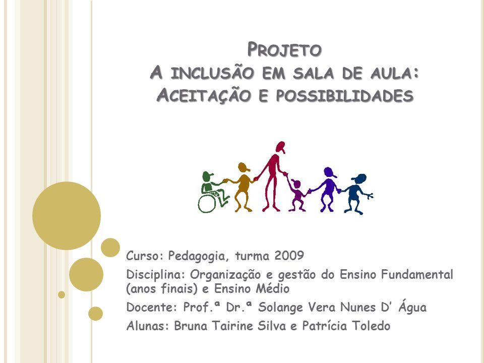 Projeto A inclusão em sala de aula: Aceitação e possibilidades
