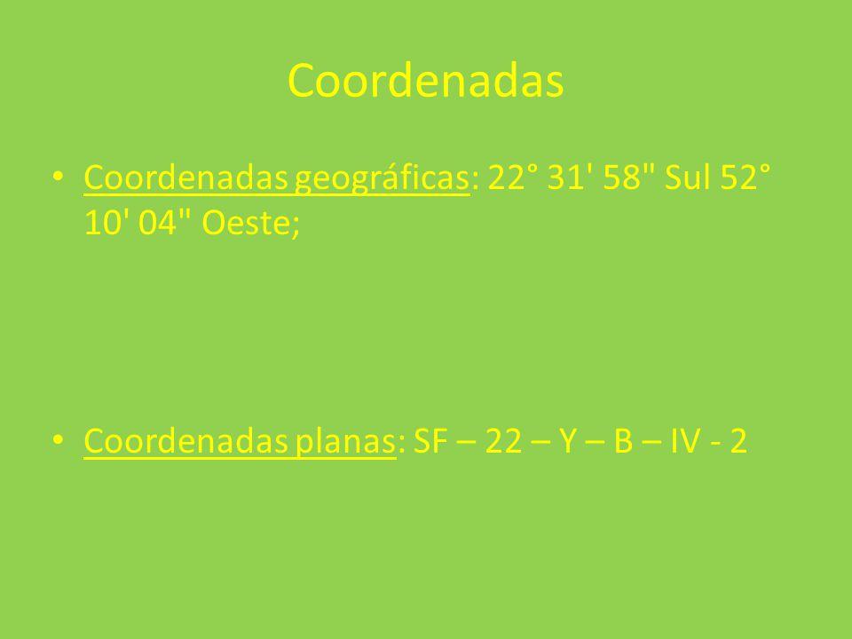 Coordenadas Coordenadas geográficas: 22° 31 58 Sul 52° 10 04 Oeste; Coordenadas planas: SF – 22 – Y – B – IV - 2.