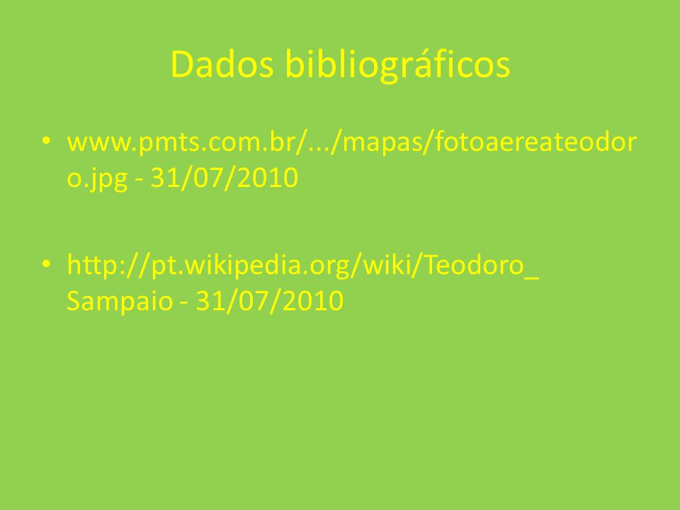Dados bibliográficos www.pmts.com.br/.../mapas/fotoaereateodoro.jpg - 31/07/2010.