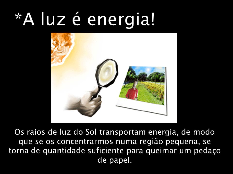 *A luz é energia!