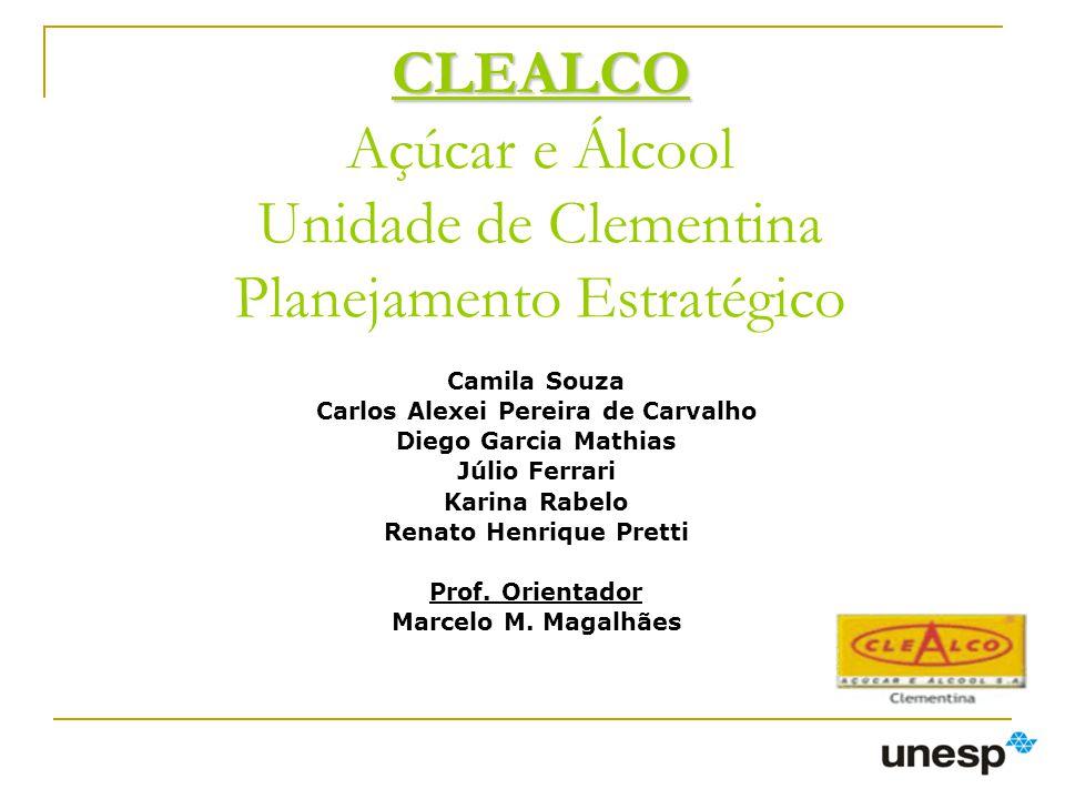 CLEALCO Açúcar e Álcool Unidade de Clementina Planejamento Estratégico