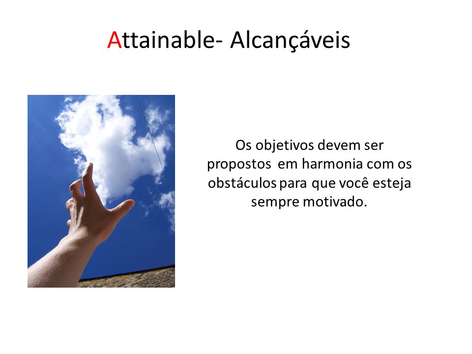 Attainable- Alcançáveis