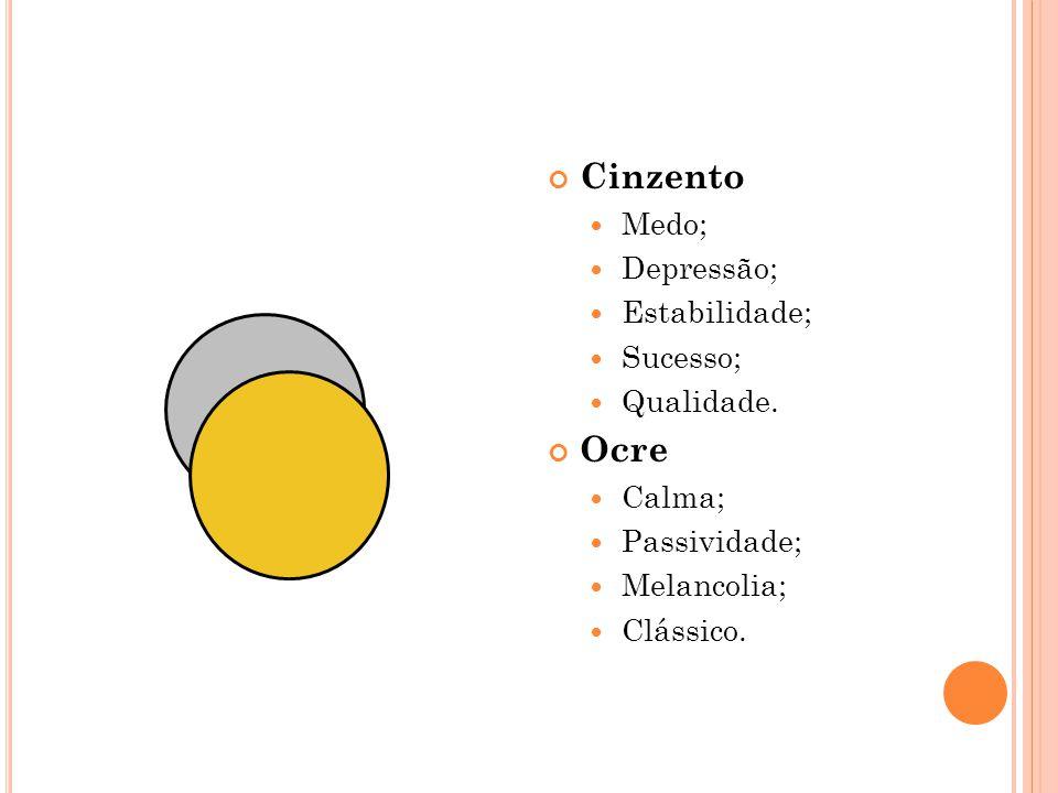 Cinzento Ocre Medo; Depressão; Estabilidade; Sucesso; Qualidade.
