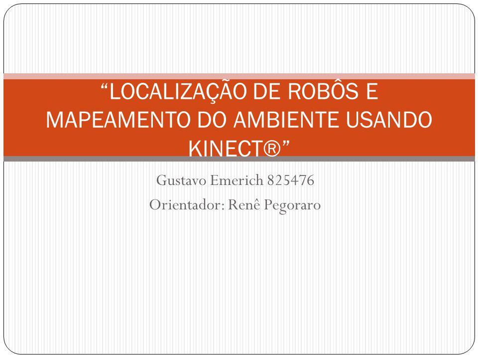 LOCALIZAÇÃO DE ROBÔS E MAPEAMENTO DO AMBIENTE USANDO KINECT®