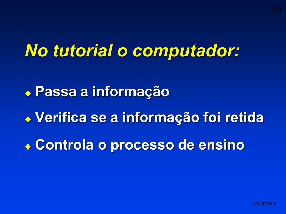 No tutorial o computador: