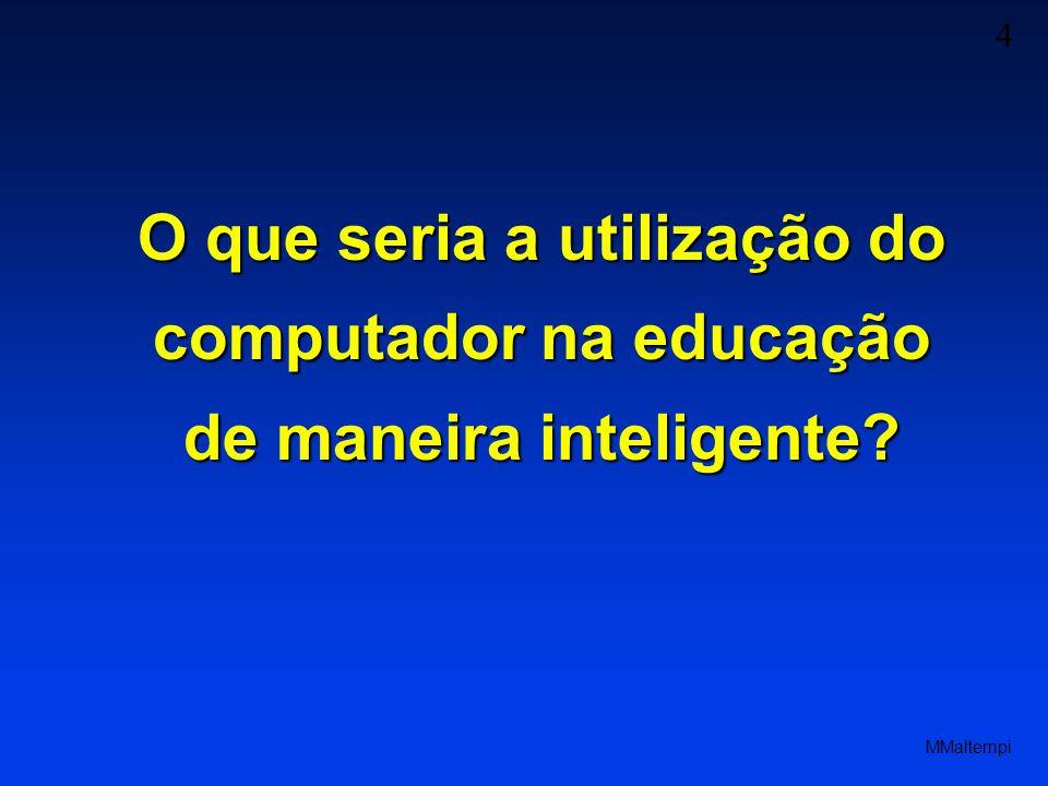 O que seria a utilização do computador na educação de maneira inteligente