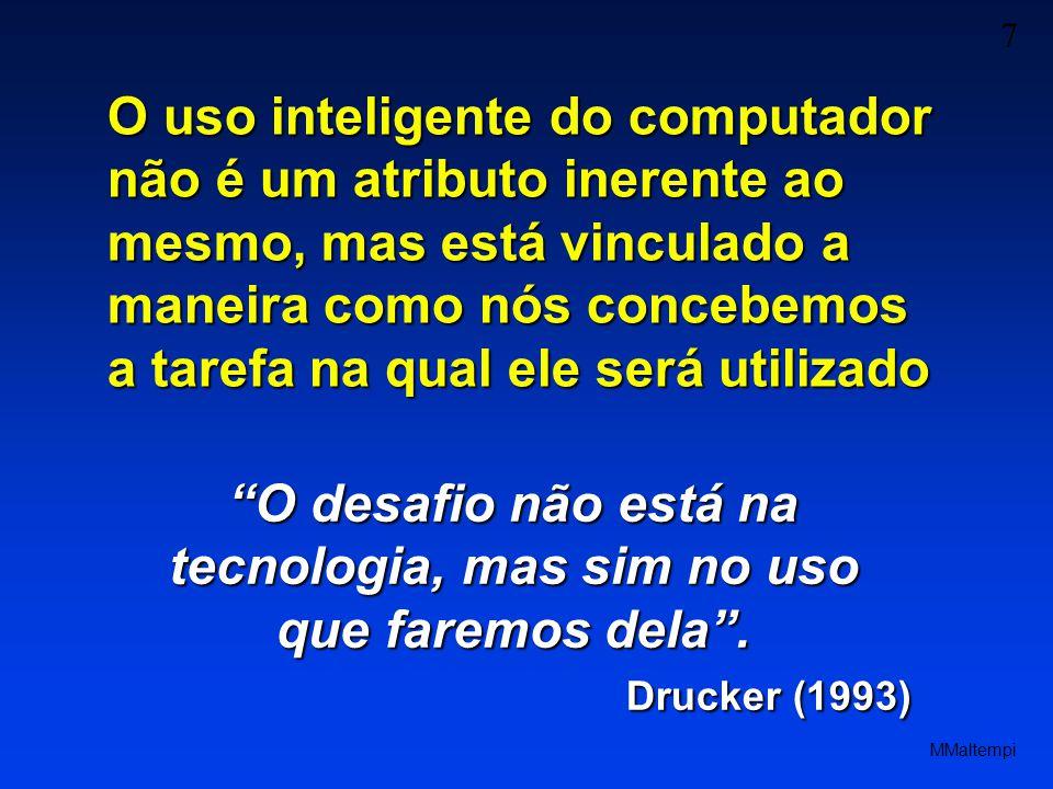 O desafio não está na tecnologia, mas sim no uso que faremos dela .