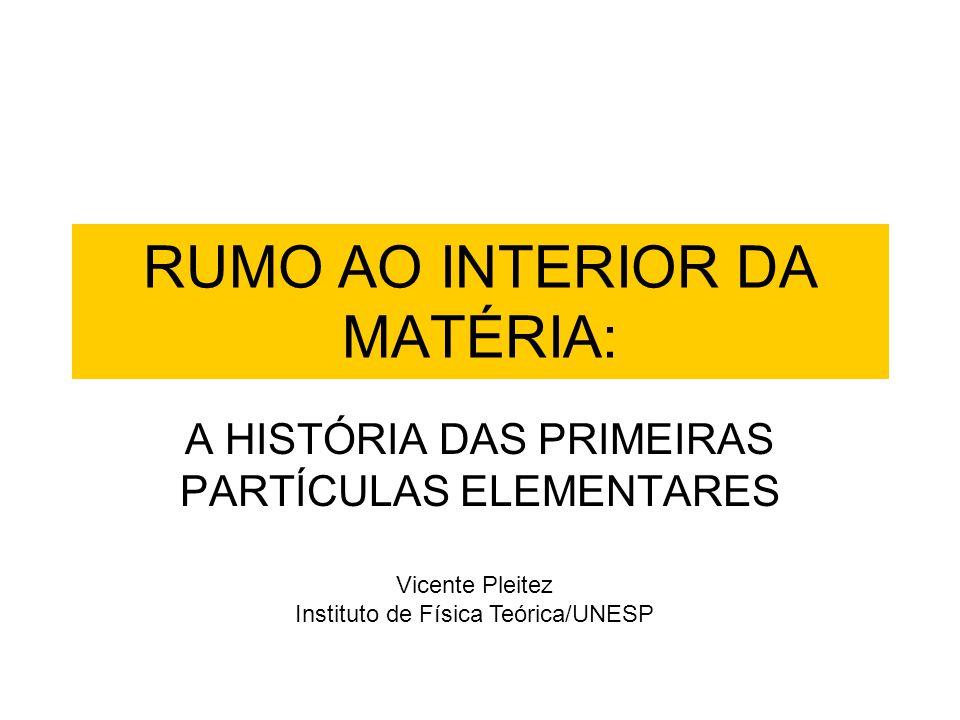 RUMO AO INTERIOR DA MATÉRIA: