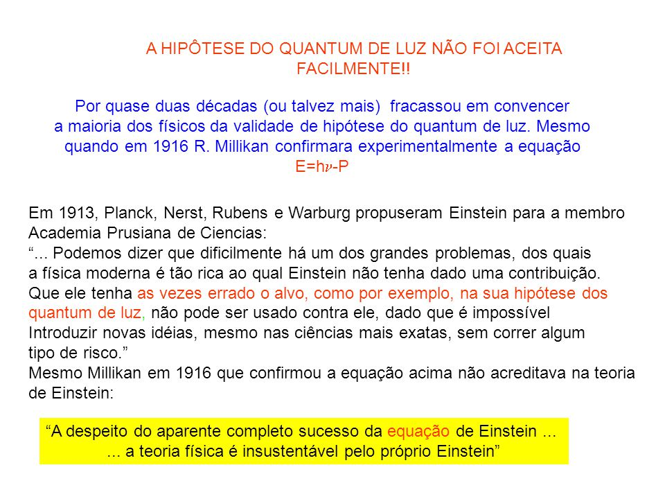 A HIPÔTESE DO QUANTUM DE LUZ NÃO FOI ACEITA FACILMENTE!!