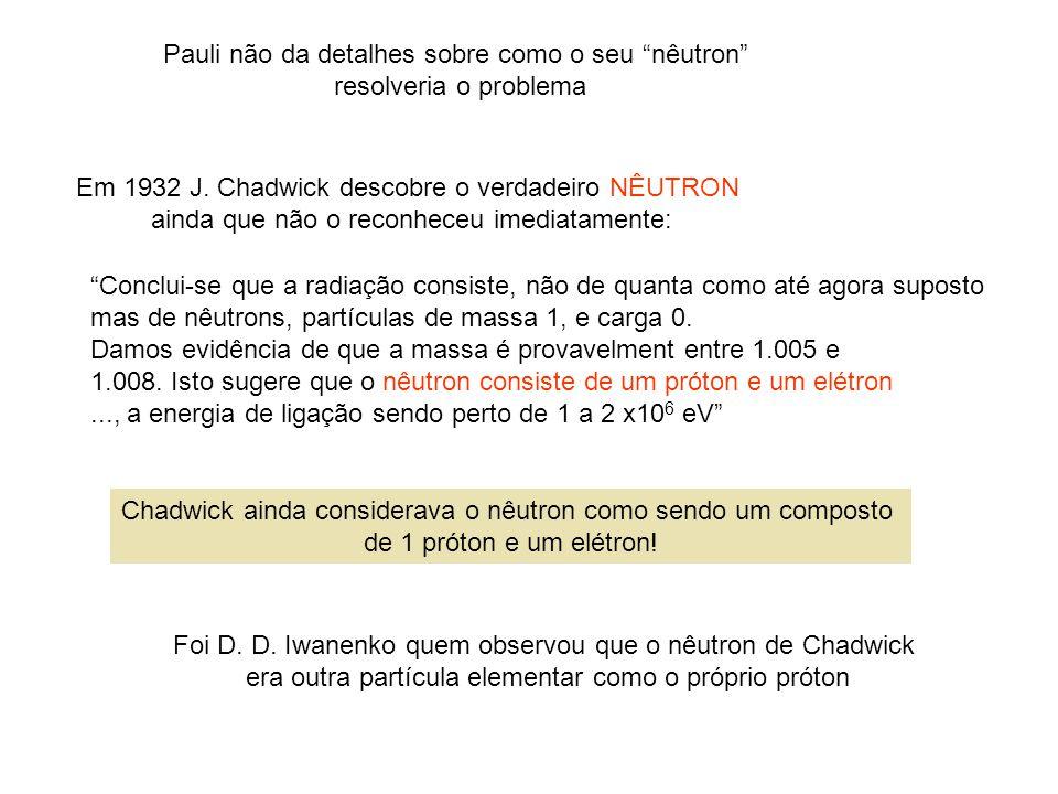 Pauli não da detalhes sobre como o seu nêutron resolveria o problema