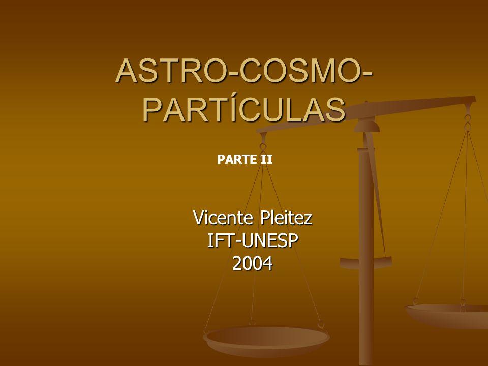 ASTRO-COSMO-PARTÍCULAS