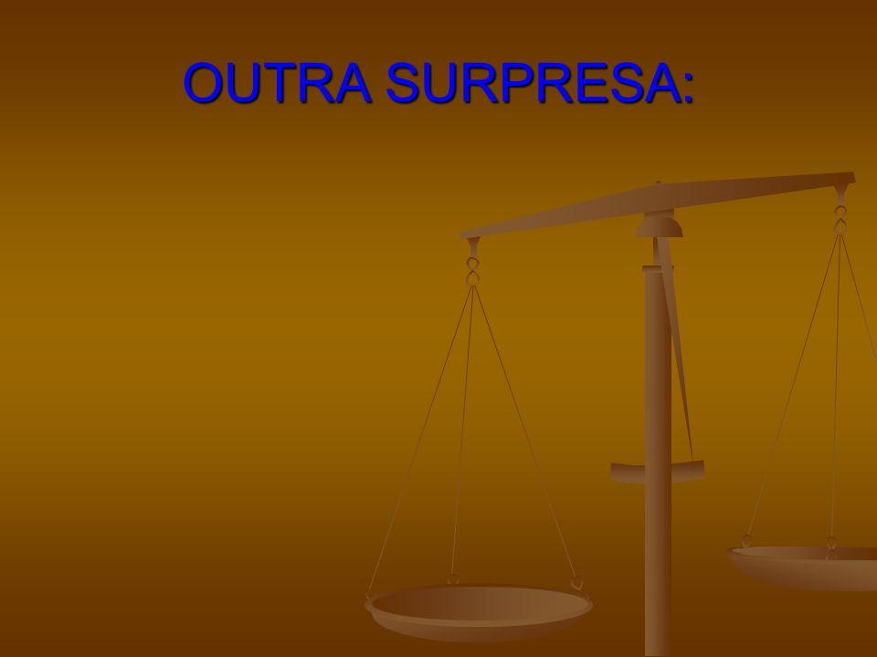OUTRA SURPRESA: