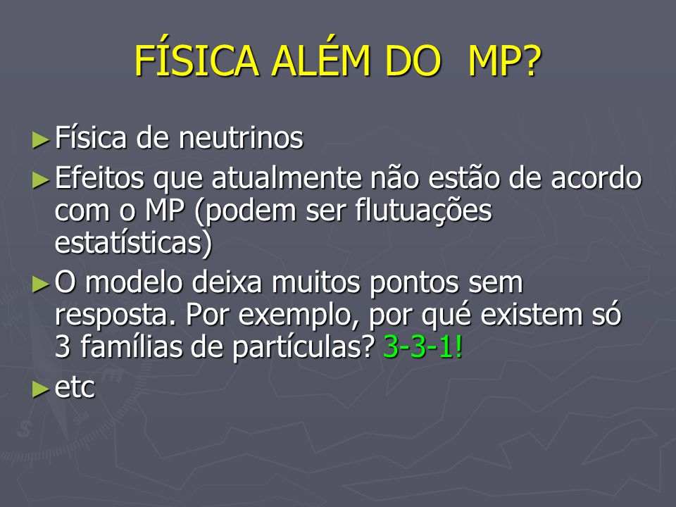 FÍSICA ALÉM DO MP Física de neutrinos