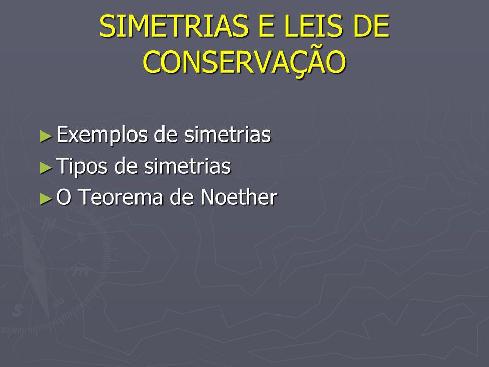 SIMETRIAS E LEIS DE CONSERVAÇÃO