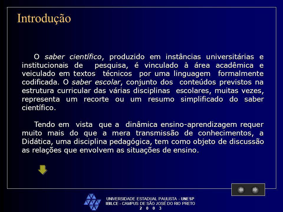 Introdução UNIVERSIDADE ESTADUAL PAULISTA - UNESP. IBILCE - CAMPUS DE SÃO JOSÉ DO RIO PRETO. 2 0 0 3.
