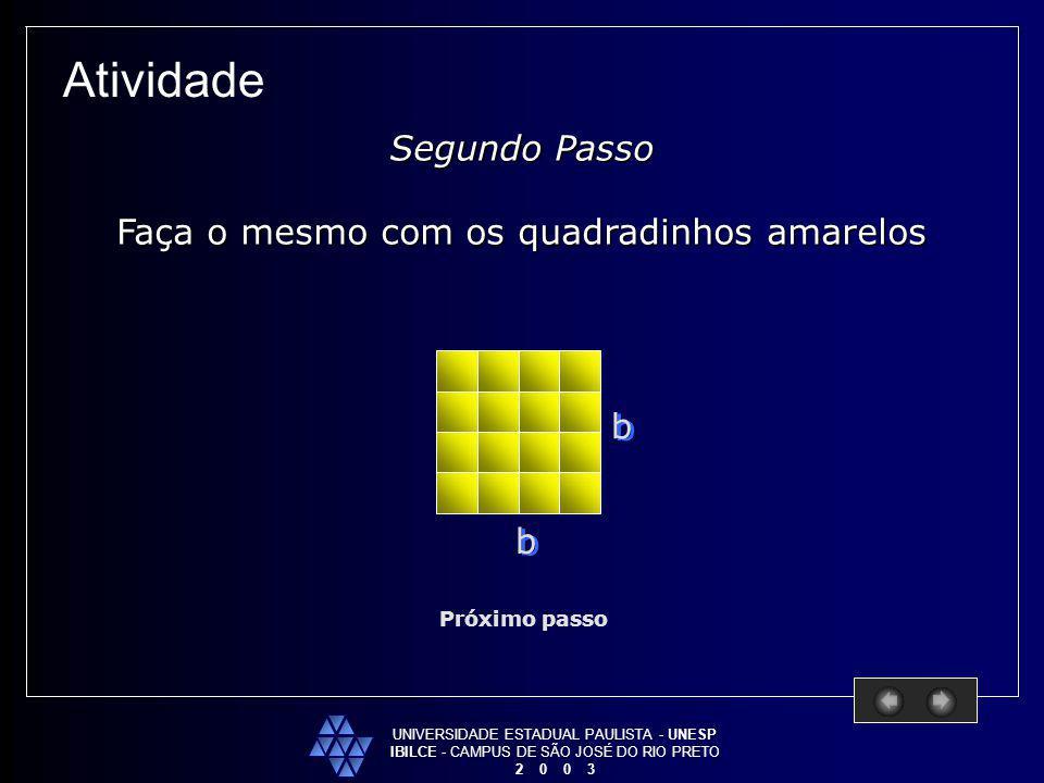 Atividade Segundo Passo Faça o mesmo com os quadradinhos amarelos b b