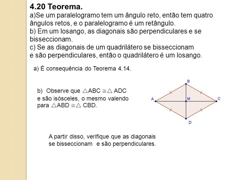 4.20 Teorema. Se um paralelogramo tem um ângulo reto, então tem quatro