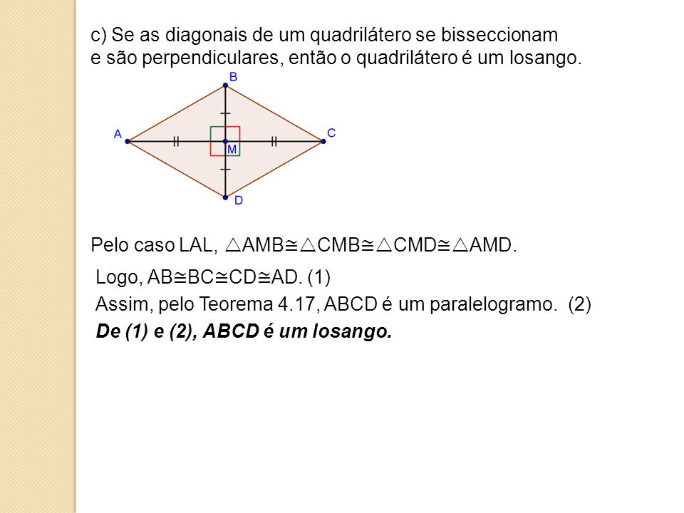 c) Se as diagonais de um quadrilátero se bisseccionam