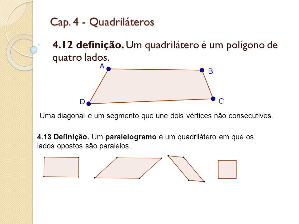 4.12 definição. Um quadrilátero é um polígono de quatro lados.