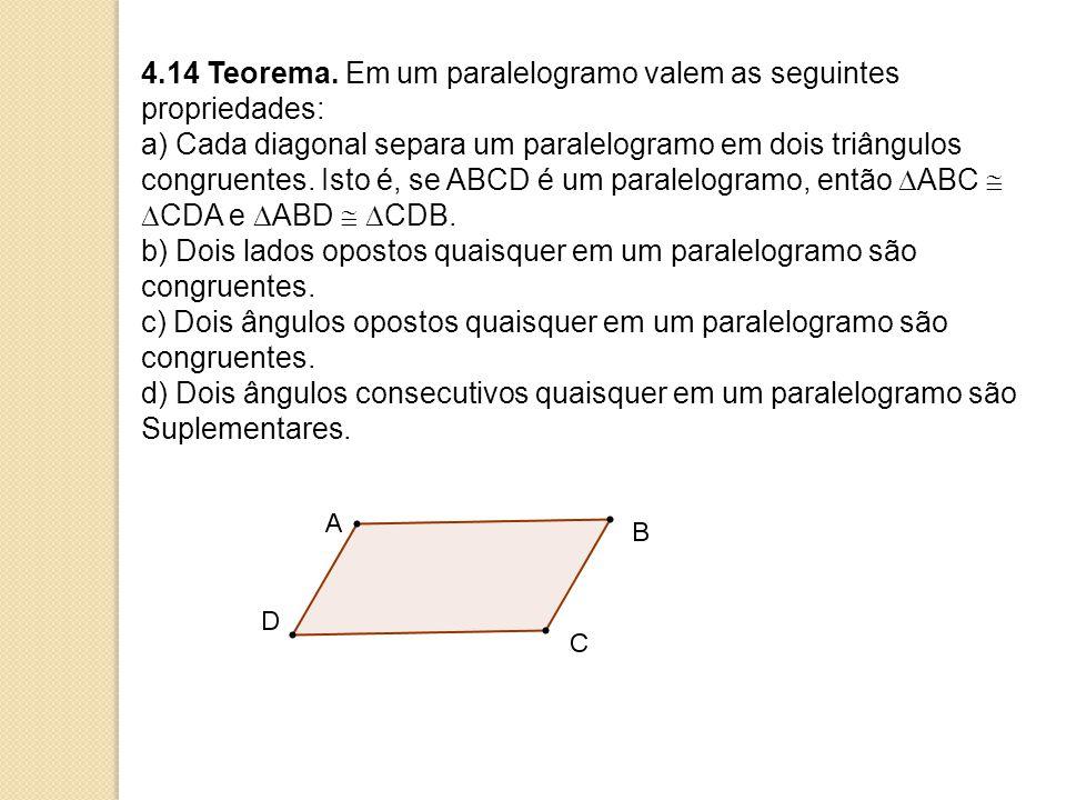 4.14 Teorema. Em um paralelogramo valem as seguintes propriedades: