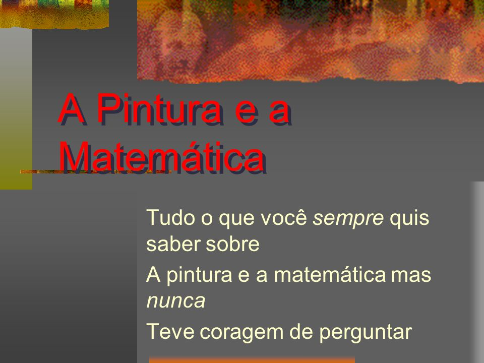 A Pintura e a Matemática