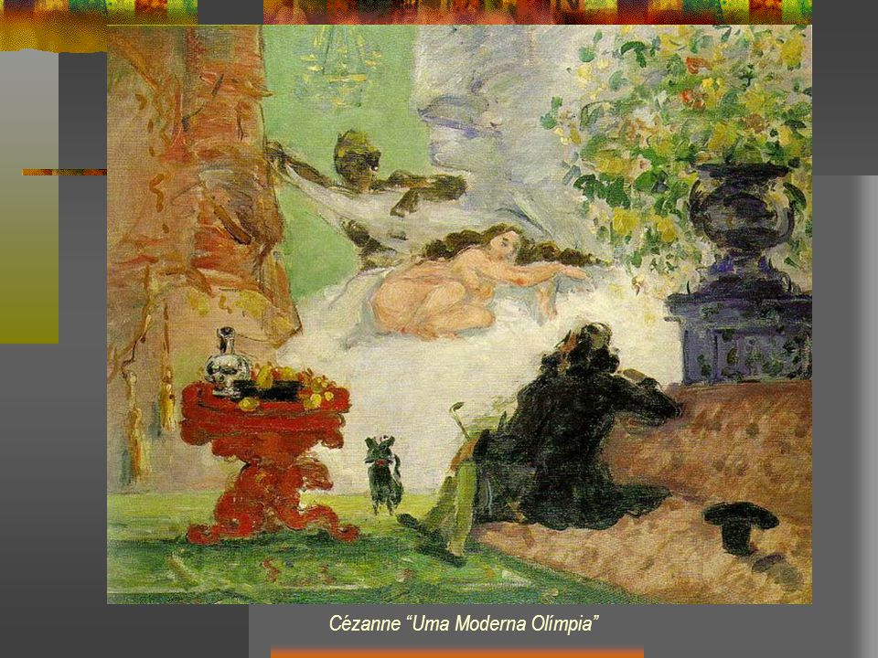 Cézanne Uma Moderna Olímpia