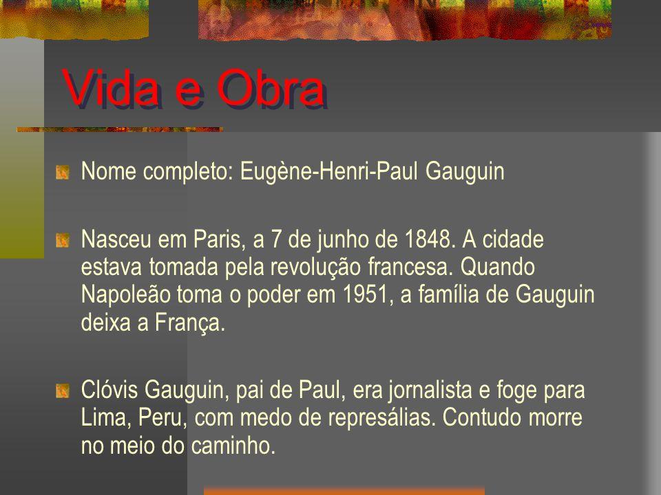 Vida e Obra Nome completo: Eugène-Henri-Paul Gauguin