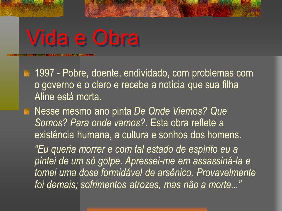 Vida e Obra 1997 - Pobre, doente, endividado, com problemas com o governo e o clero e recebe a notícia que sua filha Aline está morta.