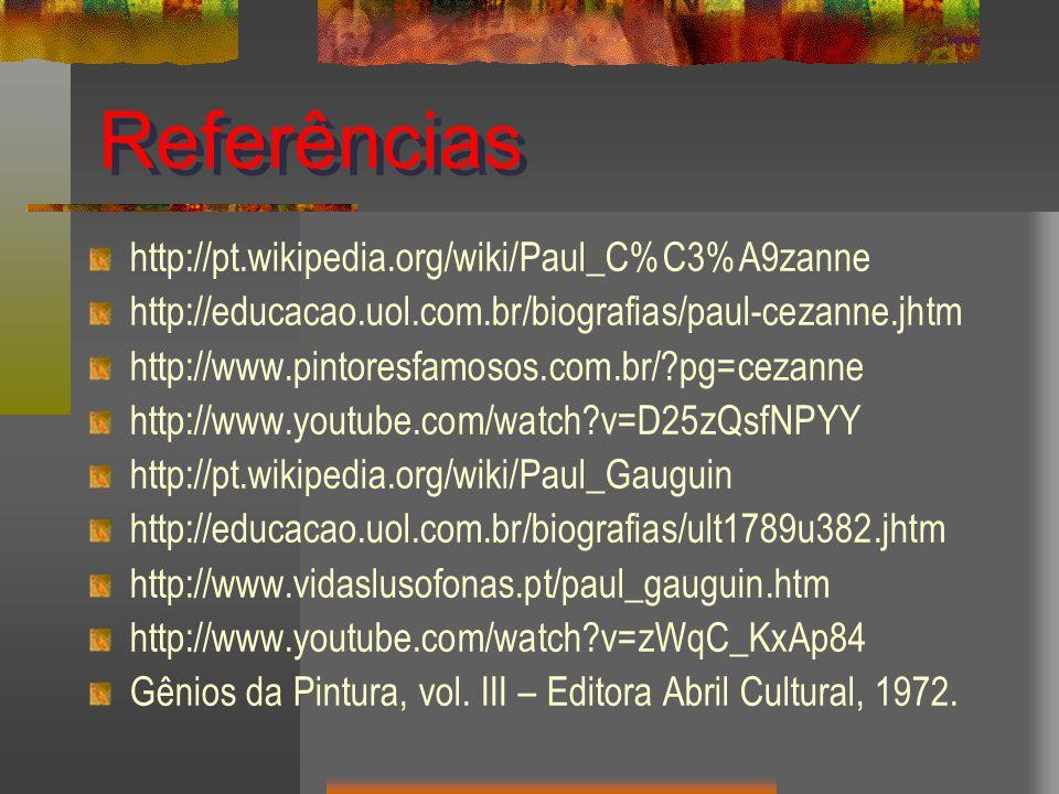 Referências http://pt.wikipedia.org/wiki/Paul_C%C3%A9zanne